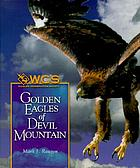 Golden eagles of Devil Mountain