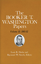 The Booker T. Washington papers. Vol.11, 1911-12