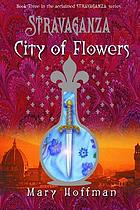 Stravaganza : city of flowers