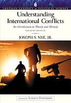 Understanding international conflicts : an introduction to theory and history