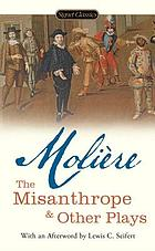 The misanthrope, and other plays