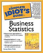 The complete idiot's guide to business statistics
