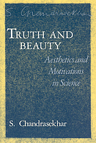 Truth and beauty : aesthetics and motivations in science