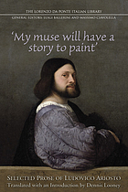 """My muse will have a story to paint"" : selected prose of Ludovico Ariosto"