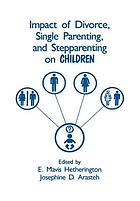 Impact of divorce, single parenting, and stepparenting on children