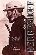 Capt. Nat Herreshoff, the wizard of Bristol; the life and achievements of Nathaniel Green Herreshoff, together with an account of some of the yachts he designed