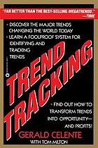 Trend tracking : the system to profit from today's trends