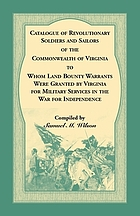 Catalogue of Revolutionary soldiers and sailors of the Commonwealth of Virginia to whom land bounty warrants were granted by Virginia for military services in the War for Independence