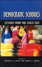Democratic schools : lessons from the chalk face