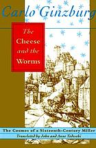 The cheese and the worms : the cosmos of a sixteenth-century miller