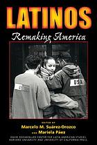 Latinos : Remaking America
