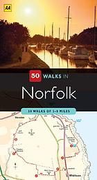 50 walks in Norfolk : 50 walks of 2-10 miles