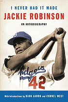I never had it madeI never had it made : an autobiography of Jackie Robinson