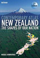 Bateman contemporary atlas New Zealand : the shapes of our nation