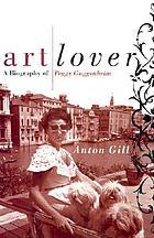 Art lover : a biography of Peggy Guggenheim