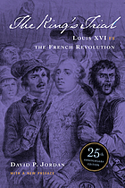 The king's trial : the French Revolution vs. Louis XVI