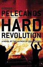 Hard revolution : a novel