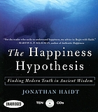 The happiness hypothesis : finding modern truth in ancient wisdom