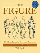 The figure : the classic approach to drawing & construction
