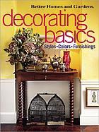 Decorating basics : styles, colors, furnishings