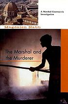 The marshal and the murderer : a Marshal Guarnaccia mystery