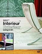 Interieur, exterieur : living in art : from romantic interior painting to the home design of the future