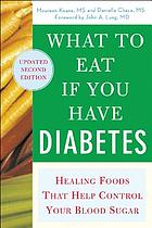 What to eat if you have diabetes : healing foods that help control your blood sugar
