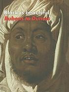 Black is beautiful : Rubens tot DumasBlack is beautiful : Rubens to Dumas ; for the Exhibition Black is Beautiful. Rubens to Dumas in De Nieuwe Kerk, Amsterdam, from 26 July until 26 October 2008]