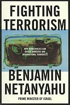 Fighting terrorism : how democracies can defeat the international terrorist network