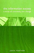 The information society : a study of continuity and change