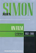 John Simon on film : criticism, 1982-2001