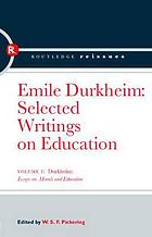Durkheim : essays on morals and education