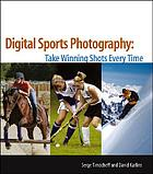 Digital sports photography : winning shots every time