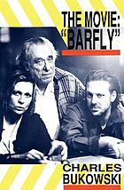 "The movie, ""Barfly"" : an original screenplay by Charles Bukowski for a film by Barbet Schroeder"