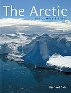 The Arctic : the complete story