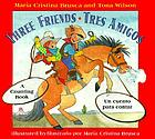 Three friends : a counting book = Tres amigos : un cuento para contar