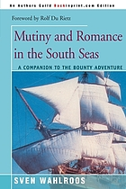Mutiny and romance in the South Seas : a companion to the Bounty adventure