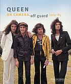 Queen : on camera, off guard 1965-91