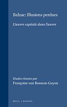 Balzac, illusions perdues : l'œuvre capitale dans l'œuvre