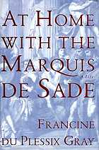 At home with the Marquis de Sade : a life