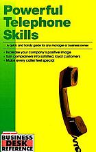 Powerful telephone skills : a quick and handy guide for any manager or business owner