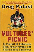 Vultures' picnic : a Greg Palast investigation