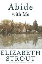 Abide with me : a novel