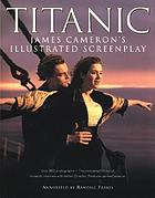 Titanic : James Cameron's illustrated screenplay