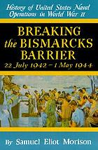 Breaking the Bismarcks Barrier : 22 July 1942-1 May 1944