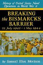 Breaking the Bismarcks Barrier : 22 July 1942-1 May 1944