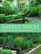 Garden spaces : simple solutions for planning and design