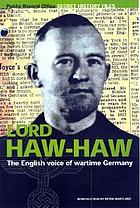 Lord Haw Haw : the English voice of Nazi Germany