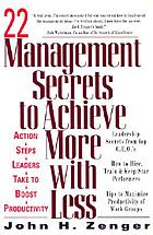 22 management secrets to achieve more with less