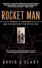 Rocket man : Robert H. Goddard snf thr birth of the space age